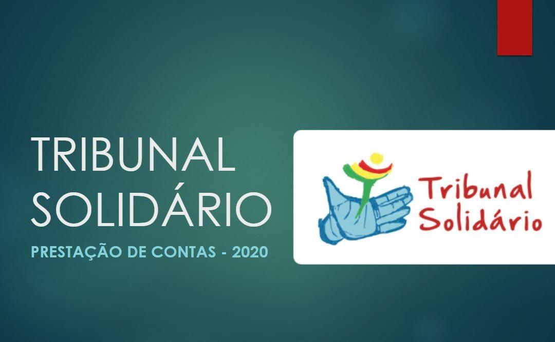 TRIBUNAL SOLIDÁRIO PRESTA CONTAS DE AÇÕES EM 2020
